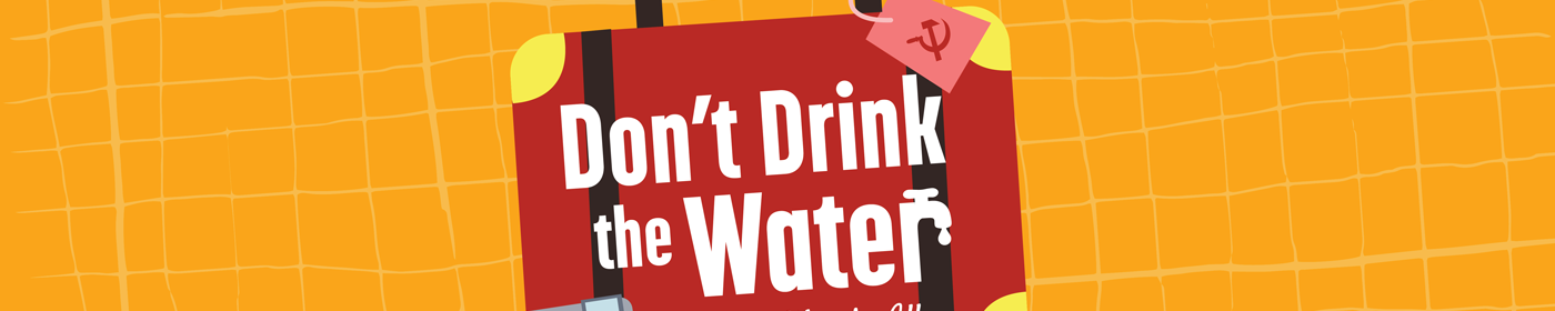 dont drink the water